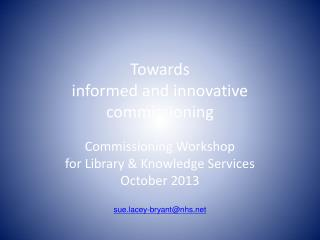 Towards  informed and innovative commissioning