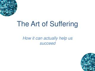 The Art of Suffering