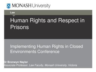 Human Rights and Respect in Prisons Implementing Human Rights in Closed Environments Conference