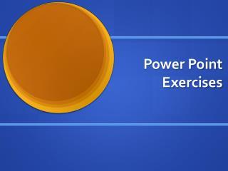 Power Point Exercises