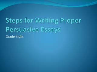 Steps for Writing Proper Persuasive Essays