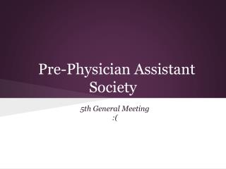 Pre-Physician Assistant Society