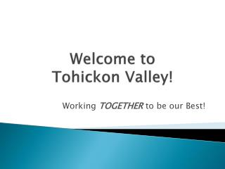 Welcome to  Tohickon Valley!
