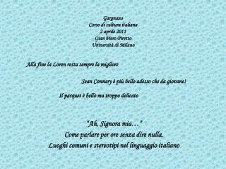 Gargnano Corso di cultura italiana 2 aprile 2011 Gian Piero  Piretto Università di Milano
