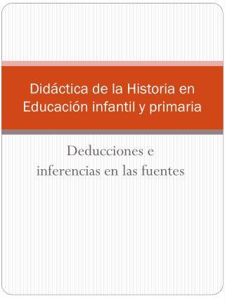 Did�ctica  de la  Historia  en  Educaci�n infantil  y  primaria