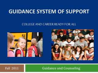 Guidance System of Support College and Career Ready for All