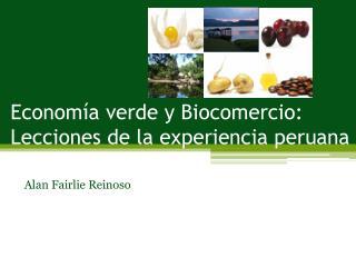 Economía verde y Biocomercio: Lecciones de la experiencia peruana