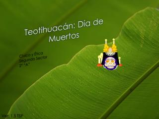Teotihuacán: Día  de Muertos