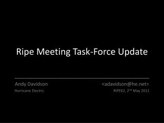 Ripe Meeting Task-Force Update
