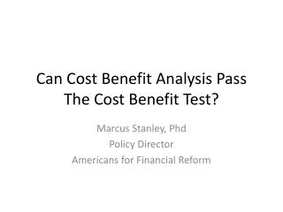Can Cost Benefit Analysis Pass The Cost Benefit Test?