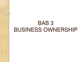 BAB 3 BUSINESS OWNERSHIP