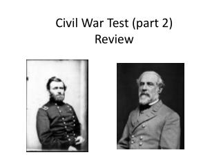 Civil War Test (part 2) Review