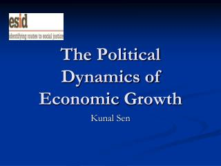 The  Political Dynamics of Economic  Growth