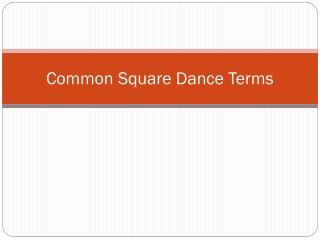 Common Square Dance Terms