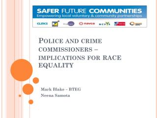 Police  and crime commissioners – implications for  RACE EQUALITY