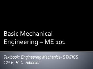 Basic Mechanical Engineering – ME 101 Textbook: Engineering Mechanics- STATICS