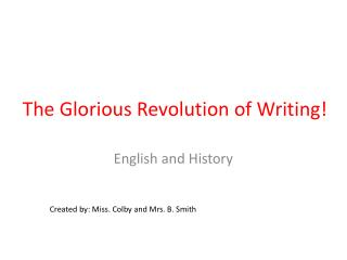 The Glorious Revolution of Writing!