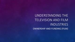 Understanding The Television and Film Industries