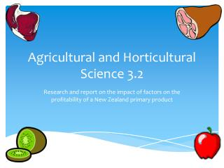 Agricultural and Horticultural Science 3.2