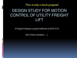 design study for  Motion control  of utility freight lift
