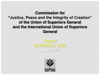 """Commission  for """" Justice ,  Peace  and the  Integrity  of  Creation """""""