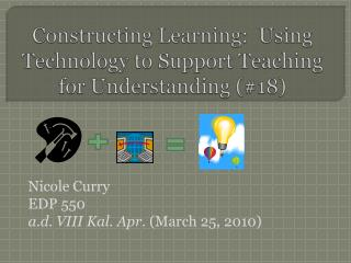 Constructing Learning:  Using Technology to Support Teaching for Understanding (#18)