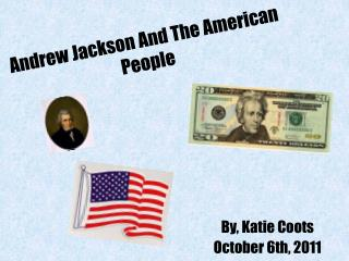 Andrew Jackson And The American People