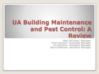 UA Building Maintenance and Pest Control: A Review