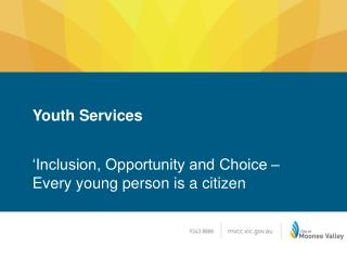 Youth Services 'Inclusion, Opportunity and Choice – Every young person is a citizen
