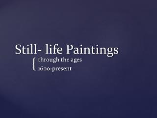 Still- life Paintings
