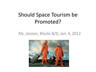 Should Space Tourism be Promoted?