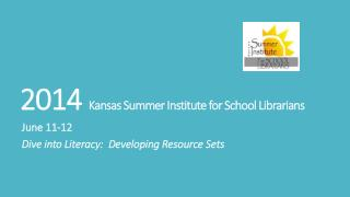 2014  Kansas Summer Institute for School Librarians