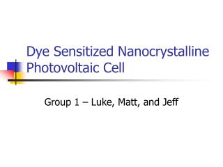 Dye Sensitized Nanocrystalline Photovoltaic Cell