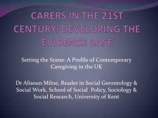 CARERS IN THE 21ST CENTURY: DEVELOPING THE EVIDENCE BASE