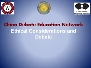 China  Debate Education Network  Ethical Considerations and Debate