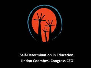 Self-Determination in Education  Lindon Coombes, Congress CEO