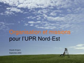 Organisation et missions pour l�UPR Nord-Est