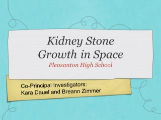 Kidney Stone  Growth  in Space