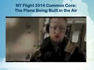 NY Flight 2014 Common Core:  The Plane Being Built in the Air