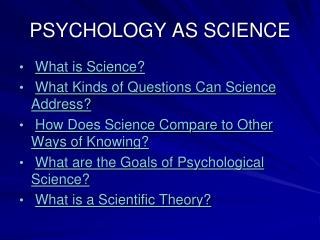 PSYCHOLOGY AS SCIENCE