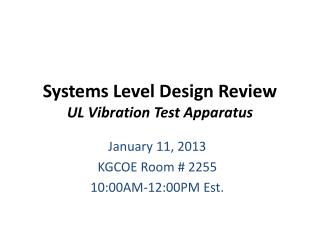 Systems Level Design Review UL Vibration Test Apparatus