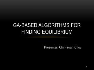 GA-based algorithms for finding equilibrium