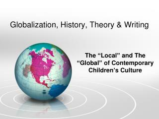 Globalization, History, Theory & Writing