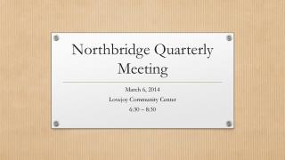 Northbridge Quarterly Meeting