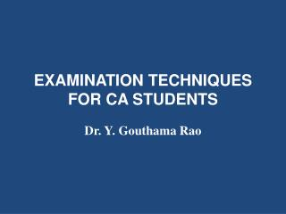 EXAMINATION TECHNIQUES FOR CA STUDENTS