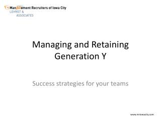 Managing and Retaining Generation Y