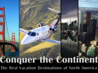The Best Vacation Destinations of North America