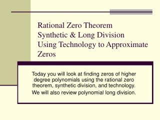 Rational Zero Theorem Synthetic  Long Division Using Technology to Approximate Zeros