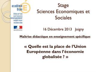 Stage  Sciences Economiques et Sociales 16 Décembre 2013   Joigny
