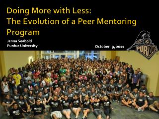 Doing More with Less: The Evolution of a Peer Mentoring Program